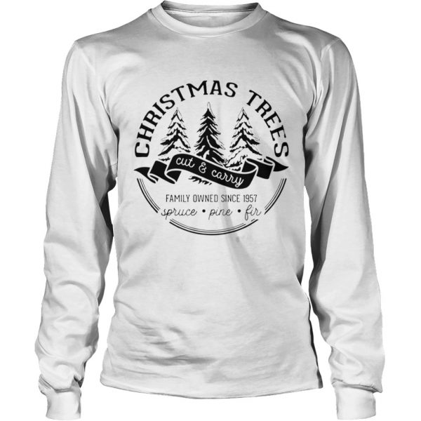 Christmas trees cut and carry family owned since 1957 spruce pine fir  Long Sleeve