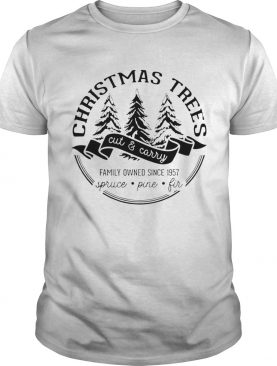 Christmas trees cut and carry family owned since 1957 spruce pine fir shirt