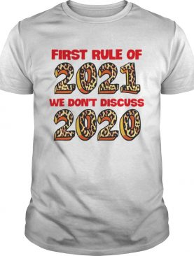 First rule of 2021 we dont discuss 2020 leopard shirt