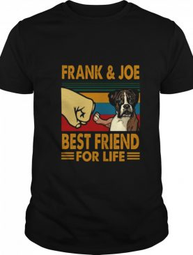Frank Joe Best Friend For Life shirt