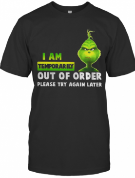 I Am Temporary Out Of Order Please Try Again Later T-Shirt