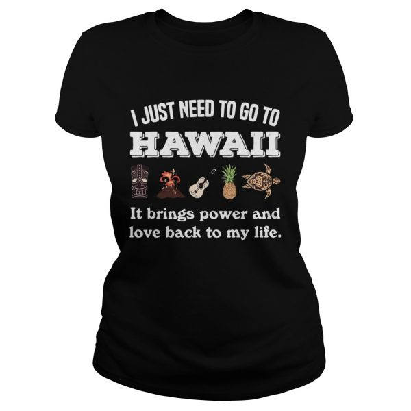 I Just Need To Go To Hawaii It Brings Power And Love Back To My Life  Classic Ladies