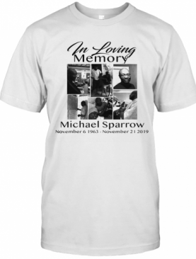 In Memory Of My Michael Sparrow T-Shirt