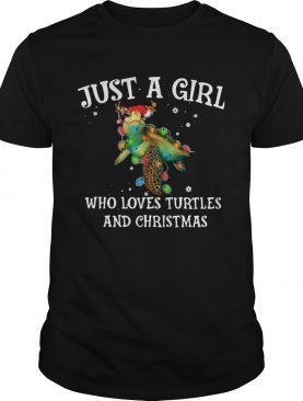 Just A Girl Who Loves Turtles And Christmas shirt