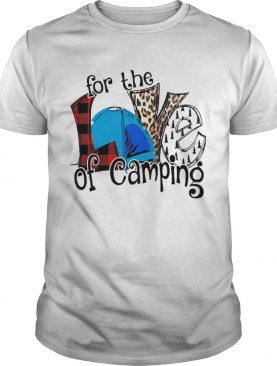 Love for the of Camping shirt