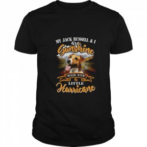 My Jack Russell I Are Sunshine Mixed With Little Hurricane  Classic Men's T-shirt