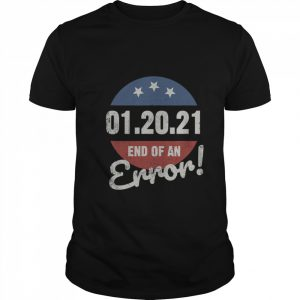 New Years Trump End Of An Error 2021  Classic Men's T-shirt