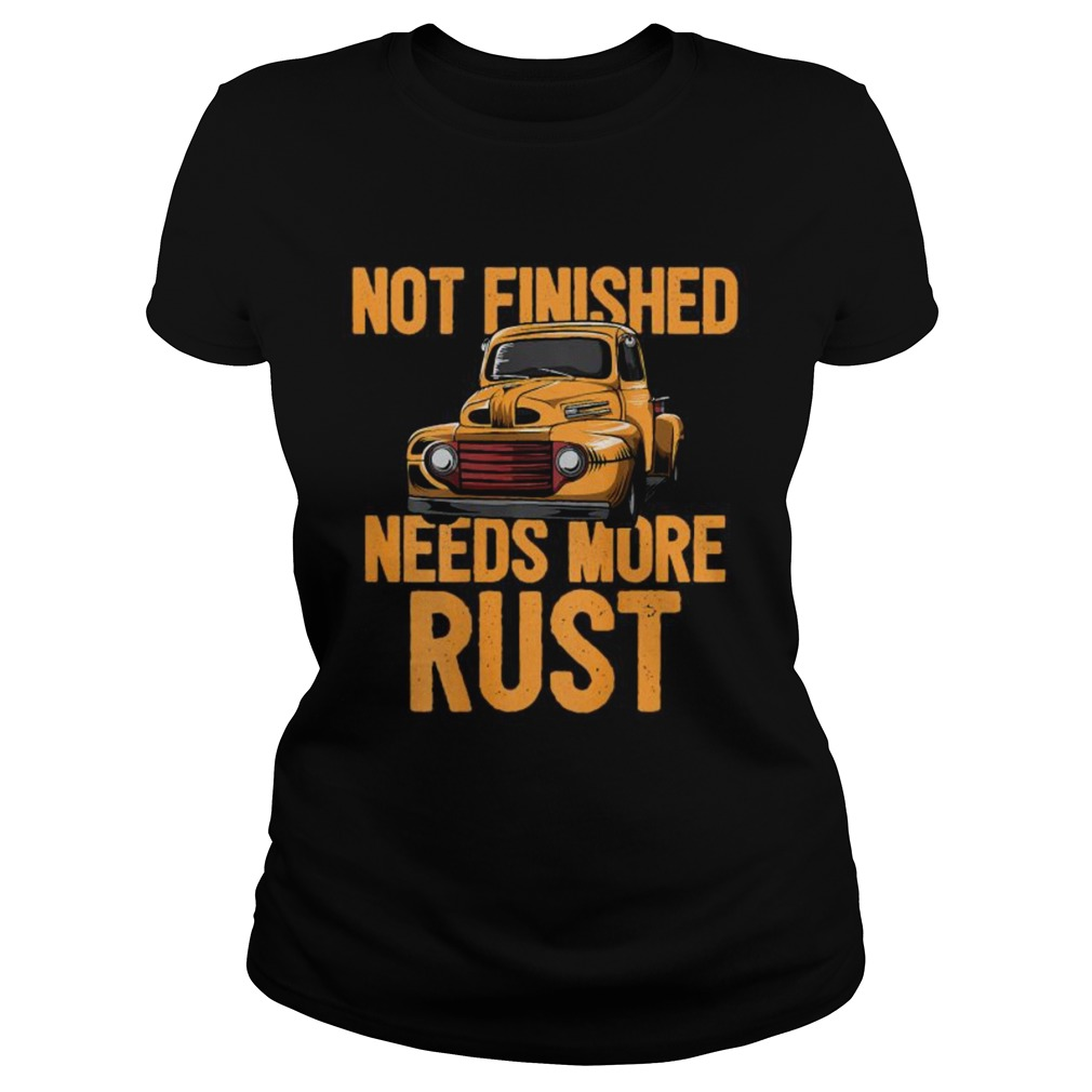 Not Finished Needs More Rust Print On Back Rat Rod Classic Ladies