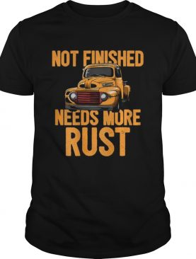 Not Finished Needs More Rust Print On Back Rat Rod shirt