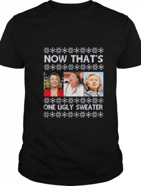 Now That's One Ugly Sweater Clinton Pelosi Waters Funny Ugly Christmas shirt