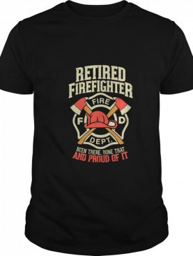 Retired Firefighter For A Proud Firefighter shirt