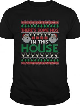Santa Theres Some Hos In This House Ugly Christmas shirt