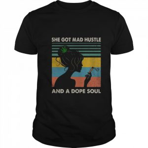She got mad hustle and a dope soul  Classic Men's T-shirt