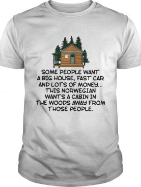 Some People Want A Big House Fast Car And Lots Of Money This Norwegian Wants A Cabin In The Woods A