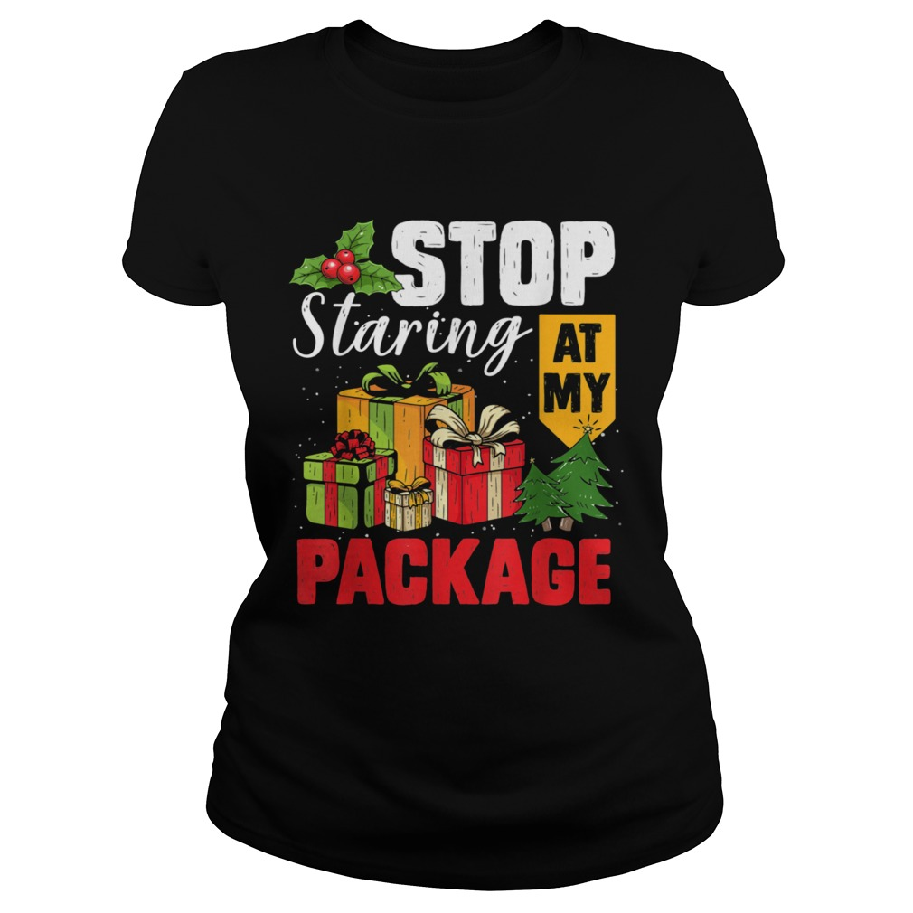 Stop Staring At My Package Christmas Tree Classic Ladies