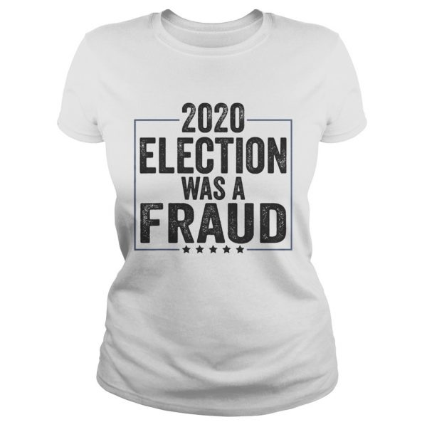 Stop The Fraud 2020 Presidential Election Was Rigged Trump  Classic Ladies