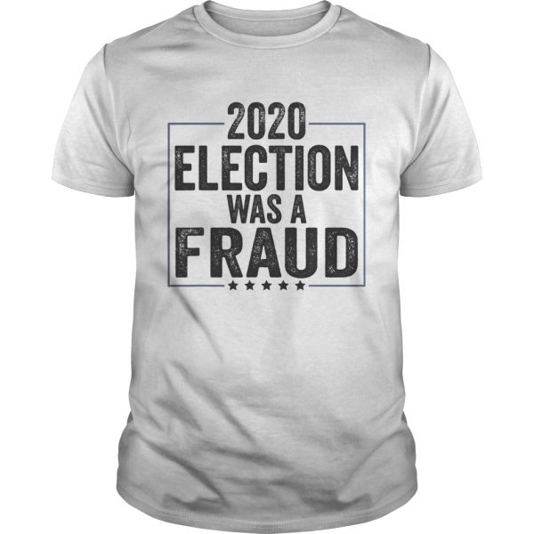 Stop The Fraud 2020 Presidential Election Was Rigged Trump  Unisex