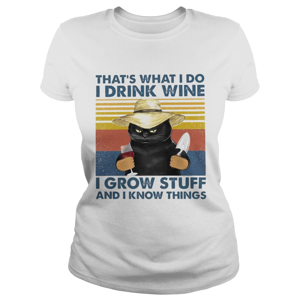 Thats What I Do I Drink Wine I Grow Stuff And I Know Things Vintage Classic Ladies