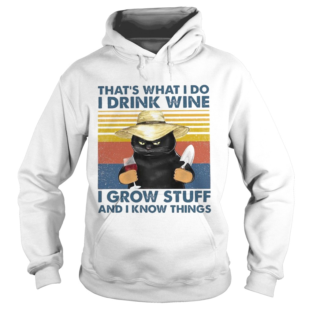 Thats What I Do I Drink Wine I Grow Stuff And I Know Things Vintage Hoodie