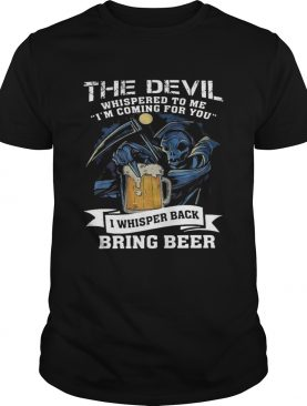 The Devil Whispered To Me IAm Coming For You shirt