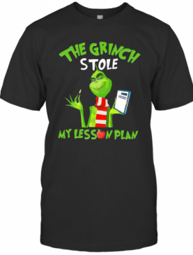 The Grinch Stole My Lesson Plan T-Shirt