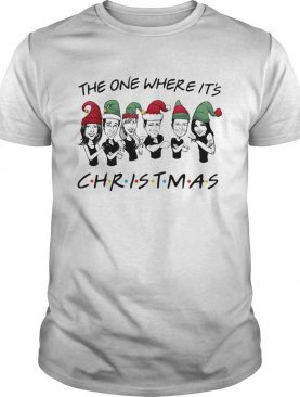 The One Where Its Christmas shirt