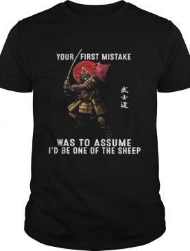 Your First Mistake Was To Assume shirt