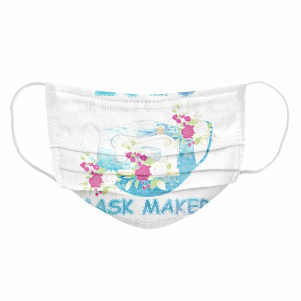 2020 Face Mask The Year I Got To Be A Mask Maker Essential  Cloth Face Mask