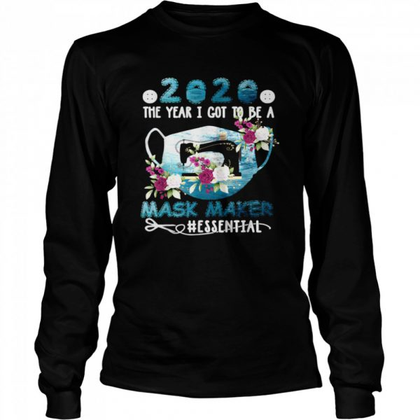 2020 Face Mask The Year I Got To Be A Mask Maker Essential  Long Sleeved T-shirt