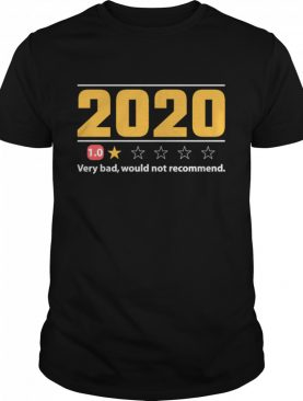 2020 Review Very Bad Would Not Recommend 1 Star Rating shirt