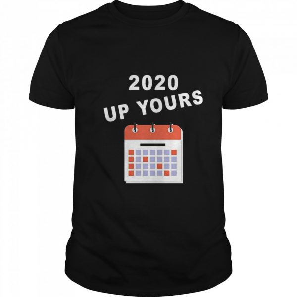 2020 Up Yours  Classic Men's T-shirt