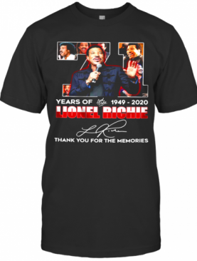 71 Years Of 1949 2020 Lionel Richie Thank You For The Memories Signature T-Shirt
