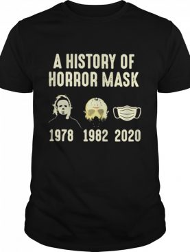 A History Of Horror Mask 1978 2020 shirt