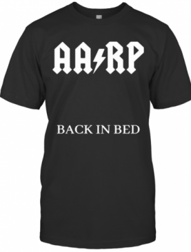 Aa Rp Back In Bed Band Music T-Shirt