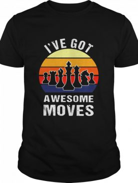 Chess Play Classic Ive Got Awesome Moves Vintage Retro shirt