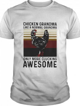 Chicken Grandma Like A Normal Grandma Only More Clucking Awesome Ladies Vintage shirt