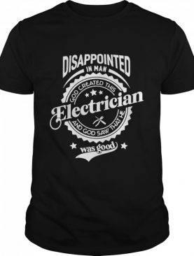 Disappointed In Man saying for profession electrician shirt