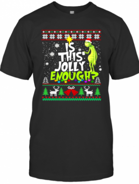 Grinch Drink Coffee Is This Jolly Enough Ugly Christmas T-Shirt