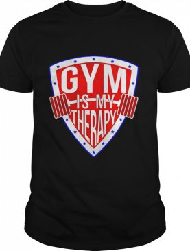 Gym Is My Therapy shirt