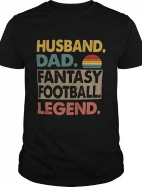 Husband Dad Fantasy Football Legend Vintage shirt