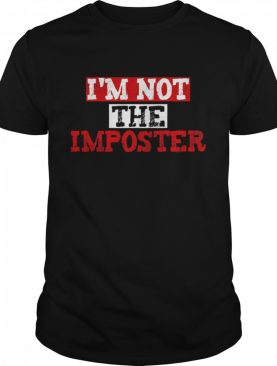 I'm Not The Imposter Gaming shirt