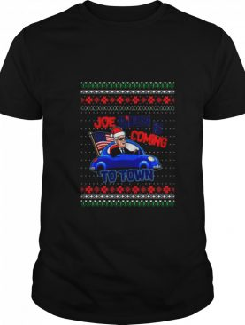 Joe Biden Is Coming To Town Ugly Christmas shirt