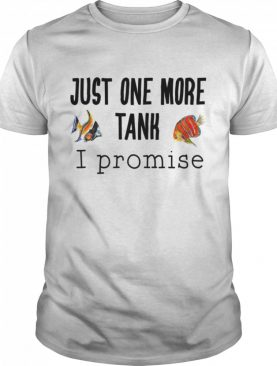 Just One More Tank Promise shirt