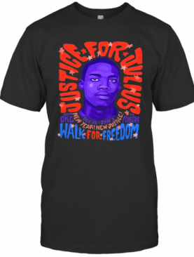 Justice For Julius Walk For Freedom T-Shirt