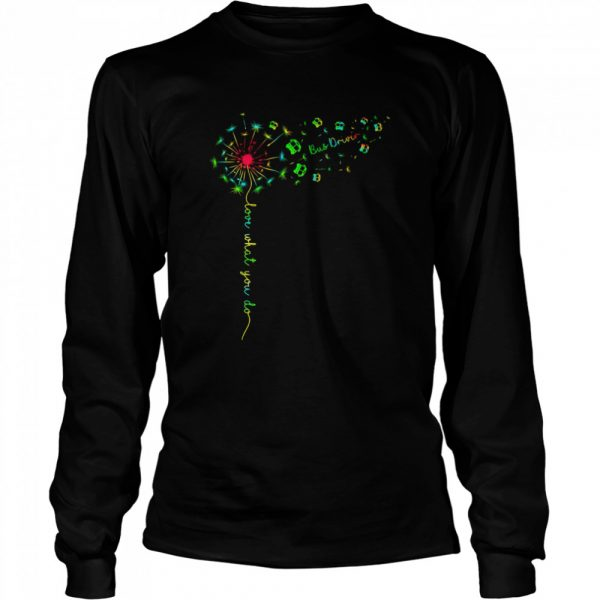 Love What You Do Bus Driver  Long Sleeved T-shirt