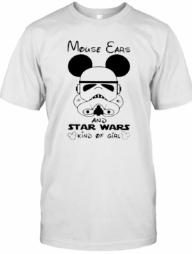 Mouse Ears And Star Wars Kind Of Girl T-Shirt