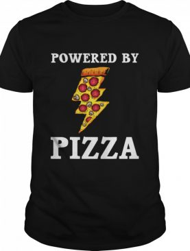 Powered By Pizza Cool Pizza Lover shirt