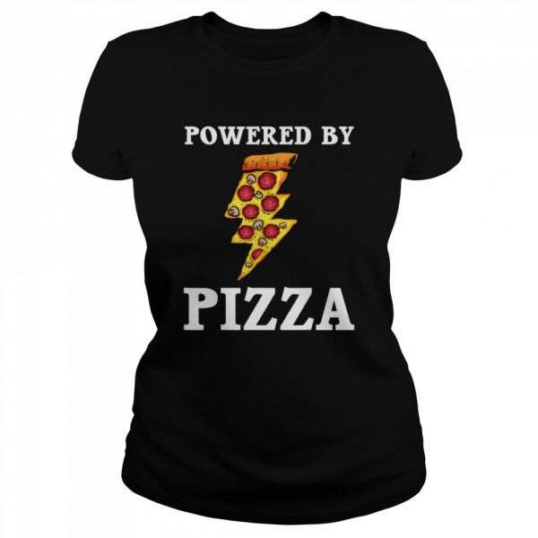 Powered By Pizza Cool Pizza Lover  Classic Women's T-shirt