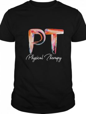 Pt physical therapy shirt