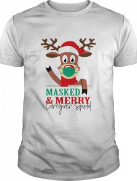 Reindeer face mask masked and Merry Caregiver Squad Christmas shirt